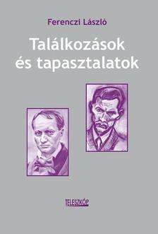 Ferenczi László - Találkozások és tapasztalatok