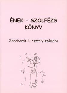 ÉNEK - SZOLFÉZS KÖNYV, ZENEBARÁT 4. OSZTÁLY SZÁMÁRA (BARTL ERZSÉBET)