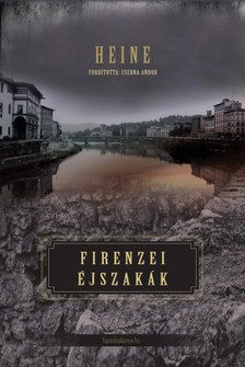 Heinrich Heine - Firenzei éjszakák [eKönyv: epub, mobi]