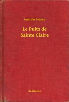 Anatole France - Le Puits de Sainte Claire [eKönyv: epub, mobi]