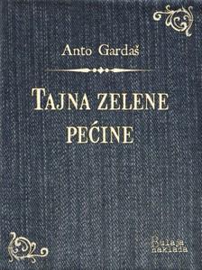 Garda¹ Anto - Tajna zelene peæine [eKönyv: epub, mobi]