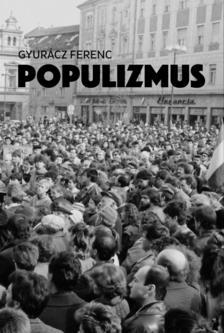 Gyurácz Ferenc - Populizmus