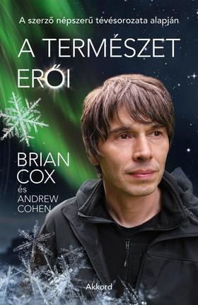 Brian Cox - Andrew Cohen - A természet erői