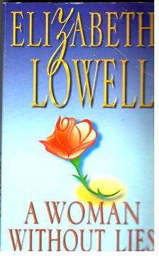 Elizabeth Lowell - A Woman Without Lies [antikvár]