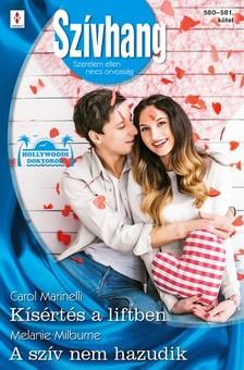 Melanie Milburne Carol Marinelli, - Szívhang 580-581. - Kísértés a liftben (Hollywoodi doktorok 1.), A szív nem hazudik [eKönyv: epub, mobi]