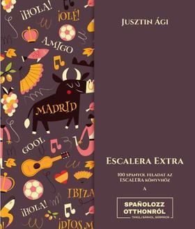Jusztin Ági - Escalera extra - 100 spanyol feladat az Escalera könyvhöz