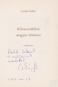 Czakó Gábor - Kilencvenkilenc magyar rémmese (dedikált) [antikvár]