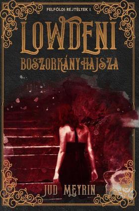 Jud Meyrin - Lowdeni boszorkányhajsza - Felföldi rejtélyek I.