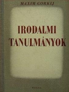 Maxim Gorkij - Irodalmi tanulmányok [antikvár]