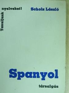 Scholz László - Spanyol társalgás [antikvár]