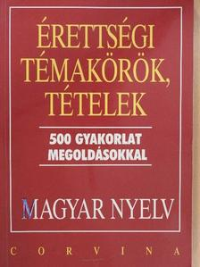 Balázs Géza - Érettségi témakörök, tételek - Magyar nyelv [antikvár]