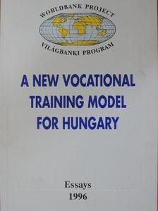 Barna Viktor - A New Vocational Training Model for Hungary [antikvár]