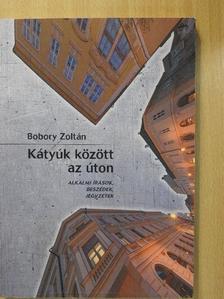 Bobory Zoltán - Kátyúk között az úton [antikvár]