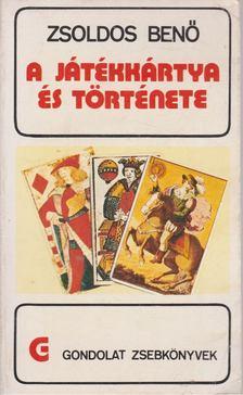 ZSOLDOS BENŐ - A játékkártya és története [antikvár]