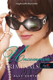 Ally Carter - Uncommon Criminals - Különös bűnözők (Tolvajok klubja 2.)