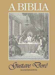 A BIBLIA - Gustvave Doré illusztrációival