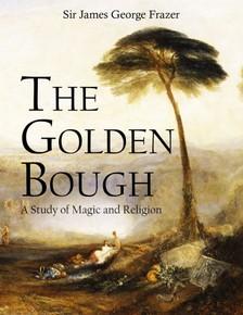 Frazer Sir James George - The Golden Bough [eKönyv: epub, mobi]