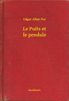 Edgar Allan Poe - Le Puits et le pendule [eKönyv: epub, mobi]