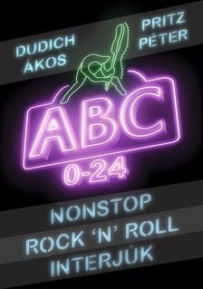 Dudich Ákos, Pritz Péter - NONSTOP ROCK'N'ROLL INTERJÚK - ABC 0-24