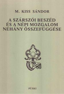 M. Kiss Sándor - A szárszói beszéd és a népi mozgalom néhány összefüggése [antikvár]