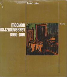 Szabó Júlia - Magyar rajzművészet 1890-1919 [antikvár]