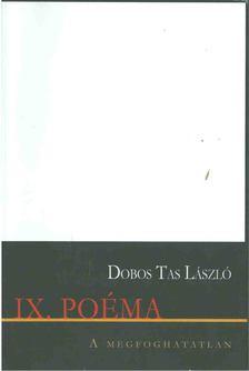Dobos Tas László - IX. Poéma [antikvár]
