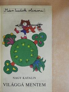Nagy Katalin - Világgá mentem [antikvár]