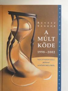 Révész Sándor - A múlt köde 1998-2002 [antikvár]