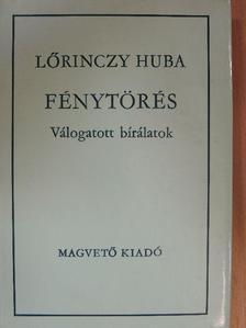 Lőrinczy Huba - Fénytörés [antikvár]