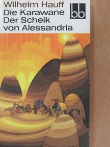 Wilhelm Hauff - Die Karawane/Der Scheik von Alessandria [antikvár]