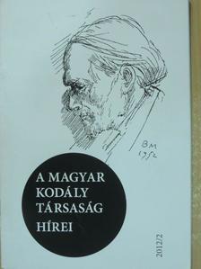 B. Horváth Andrea - A Magyar Kodály Társaság Hírei 2012/2. [antikvár]