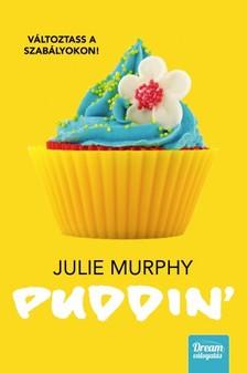 Julie Murphy - Puddin' - Változtass a szabályokon! [eKönyv: epub, mobi]