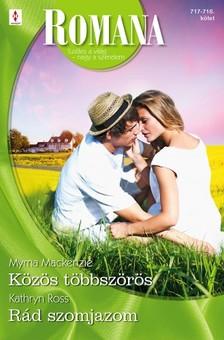 Ross Myrna Mackenzie; Kathryn - Romana 717.-718. - Közös többszörös; Rád szomjazom [eKönyv: epub, mobi]