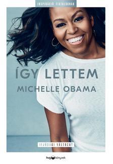 MICHELLE OBAMA - Így lettem - Ifjúsági változat