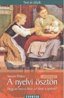 Steven Pinker - A NYELVI ÖSZTÖN