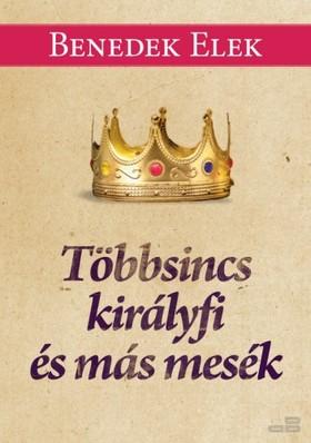 Benedek Elek - Többsincs királyfi és más mesék [eKönyv: epub, mobi]