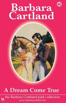 Barbara Cartland - A Dream Come True [eKönyv: epub, mobi]