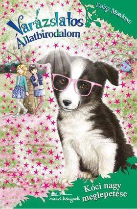 Daisy Meadows - Varázslatos Állatbirodalom 10. - Kóci nagy meglepetése