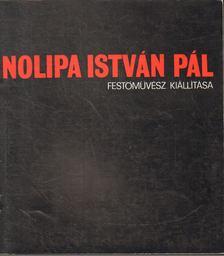 Csillag Tibor - Nolipa István Pál festőművész kiállítása [antikvár]