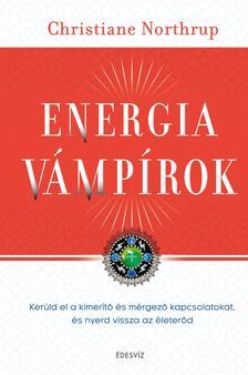 Christiane  Northrup - Energiavámpírok
