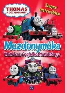 Thomas a Gőzmozdony - Mozdonymóka Foglalkoztatókönyv 100 matricával