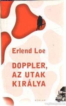 Erlend Loe - Doppler, az utak királya [antikvár]