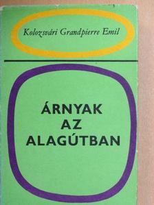 Kolozsvári Grandpierre Emil - Árnyak az alagútban [antikvár]