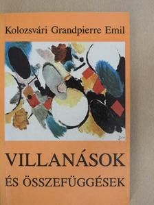 Kolozsvári Grandpierre Emil - Villanások és összefüggések [antikvár]