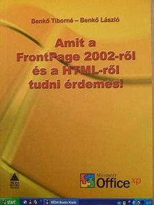 Benkő László - Amit a FrontPage 2002-ről és a HTML-ről tudni érdemes! [antikvár]