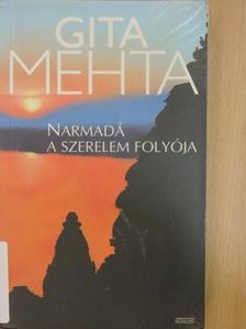 Gita Mehta - Narmadá a szerelem folyója [antikvár]