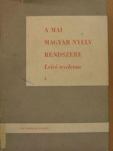 Deme László - A mai magyar nyelv rendszere I. (töredék) [antikvár]
