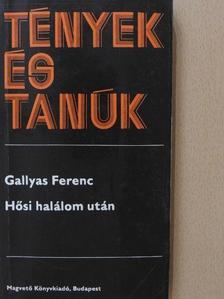 Gallyas Ferenc - Hősi halálom után (dedikált példány) [antikvár]