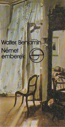 Walter Benjamin - Német emberek [antikvár]
