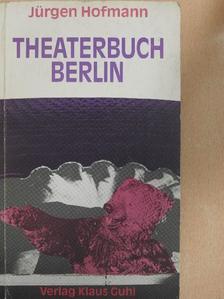 Jürgen Hofmann - Theaterbuch Berlin [antikvár]